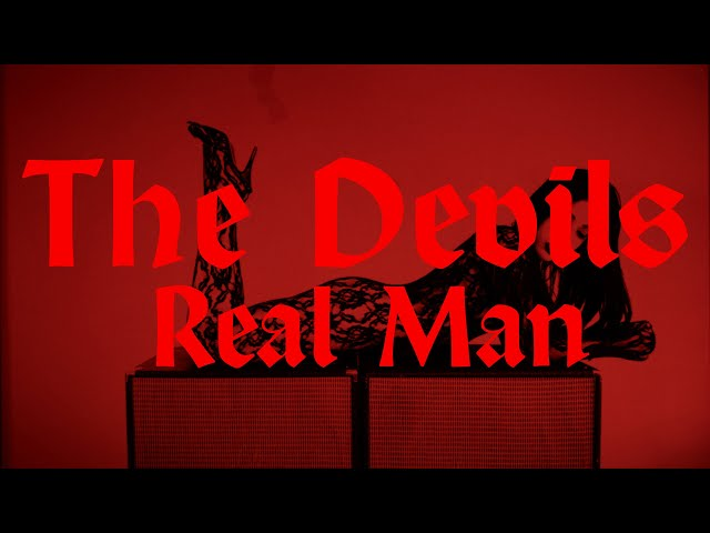 The Devils - Real Man [Official Video]