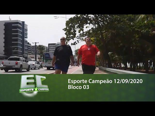 Esporte Campeão 12/09/2020 - Bloco 03