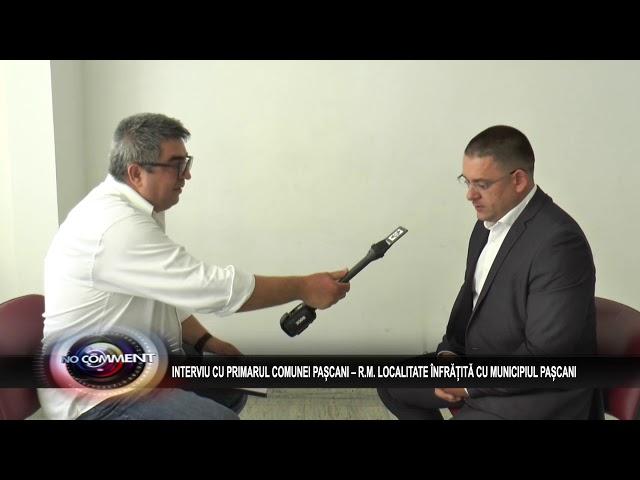 INTERVIU CU PRIMARUL COMUNEI PAȘCANI – R.M. LOCALITATE ÎNFRĂȚITĂ CU MUNICIPIUL PAȘCANI