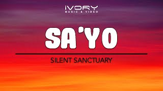 Repeat youtube video Silent Sanctuary - Sa'yo (Official Lyric Video)