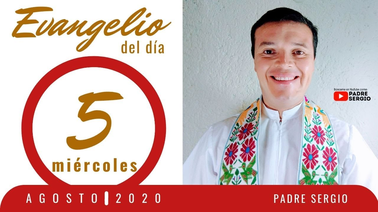 Evangelio de hoy Miércoles 5 de Agosto de 2020