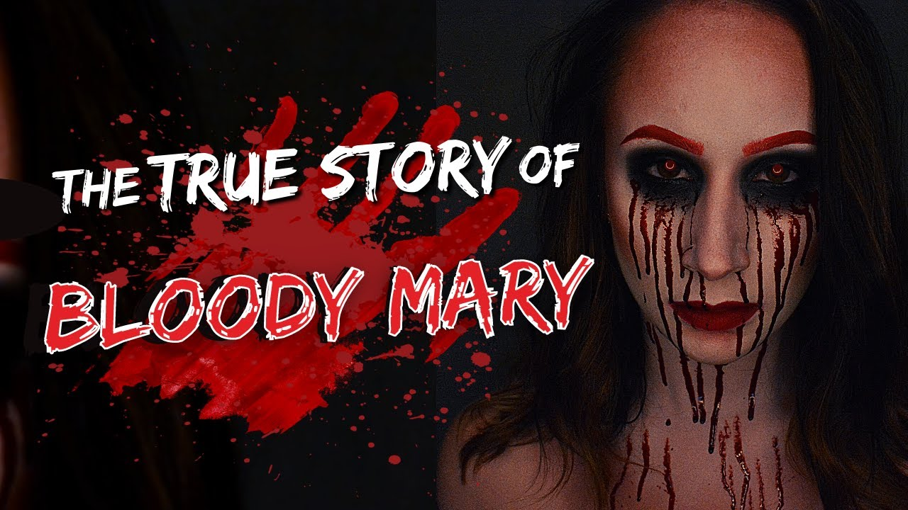 The TRUE STORY of Bloody Mary