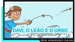 Davi, o leão e o urso   (Série Aprendendo com Davi, aula 1)