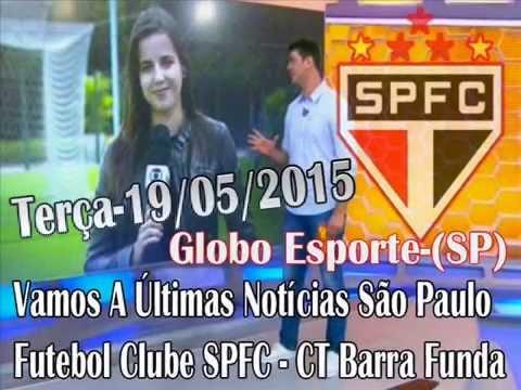 Vamos A Últimas Notícias Do São Paulo Futebol Clube SPFC - CT Globo  Esporte-(SP) 19 05 2015 - YouTube a27a6cb40d035