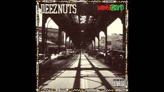 Deez Nuts - What I Gotta Do
