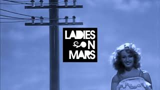 Ladies On Mars - Living Crazy Is The Only Way