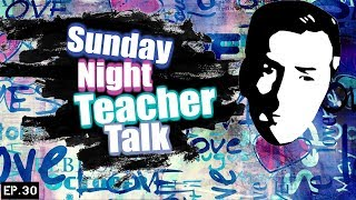Sunday Night Teacher Talk
