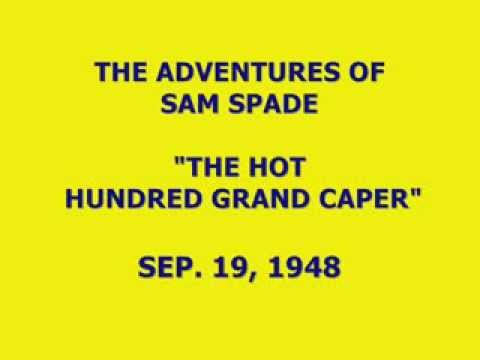 "THE ADVENTURES OF SAM SPADE -- ""THE HOT HUNDRED GRAND CAPER"" (9-19-48)"