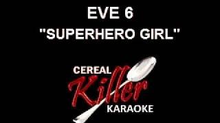 CKK-VR - Eve 6 - Superhero Girl (Karaoke)
