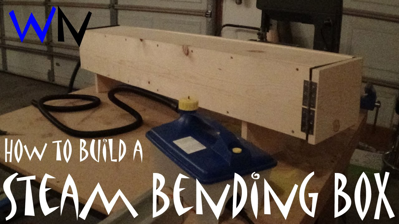 How To Build A Steam Box With Rockler S Steam Bending Kit Youtube