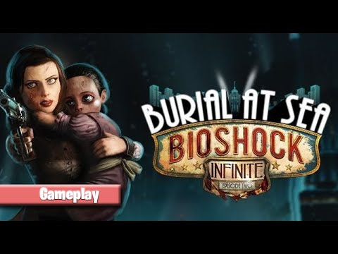 Gameplay - BioShock Infinite: DLC Burial at sea |