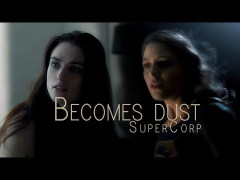 becomes dust | SuperCorp AU