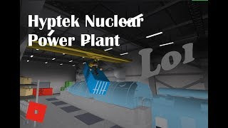 ROBLOX- Hyptek Nuclear Power Plant!!! I DIED IN THE CORE!