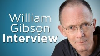William Gibson on The Past, Present & Future of Sci-Fi
