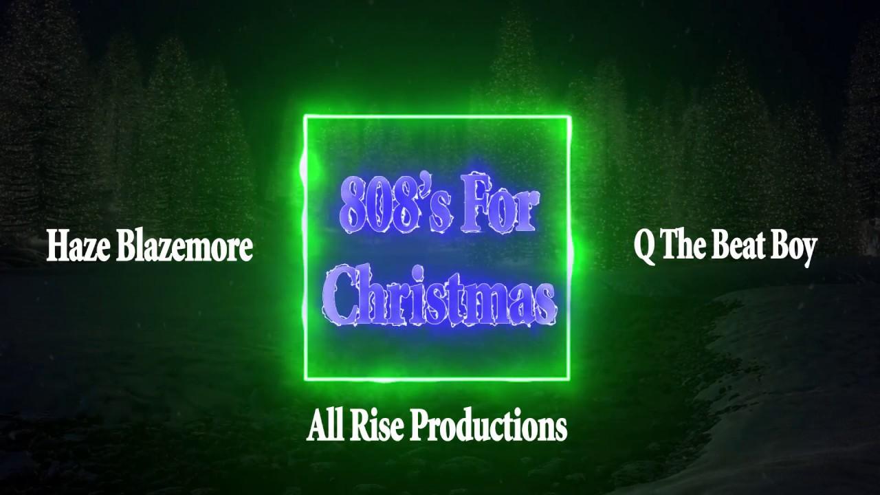 808's For Christmas 2- Q The Beat Boy & Haze Blazemore