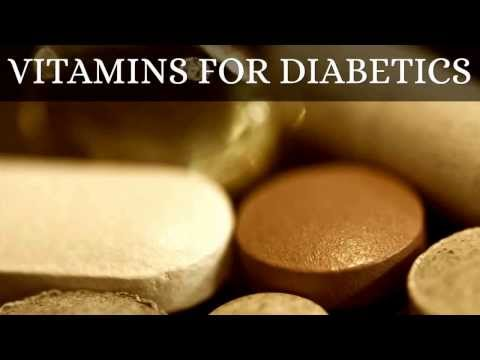 4 Excellent Vitamins for Diabetics - Are You Taking These?