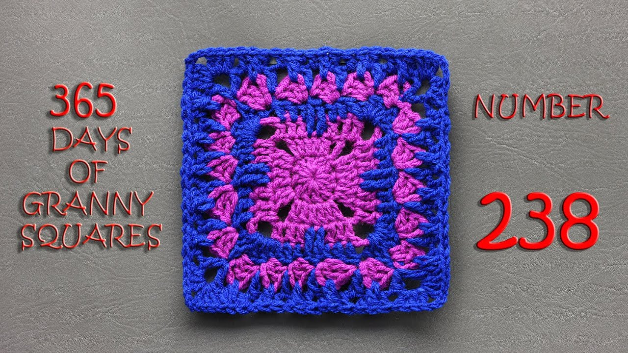 365 Days of Granny Squares Number 238 - YouTube