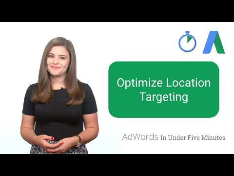 Optimize Location Targeting - AdWords In Under Five Minutes