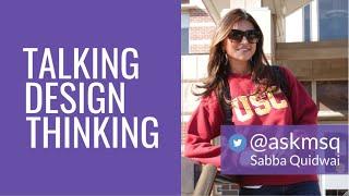 Talking Design Thinking with Sabba Quidwai
