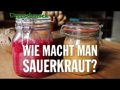 Wie macht man Sauerkraut? Wie funktioniert Fermentation? Urgeschmack
