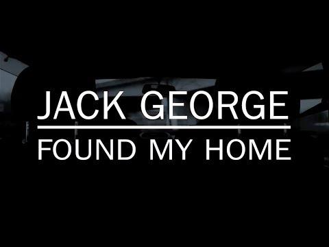 Jack George  Found My Home