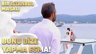 Bunu Bize Yapma Esma - Bir İstanbul Masalı 71. Bölüm