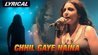 Chhil Gaye Naina   Full Song with Lyrics   NH10