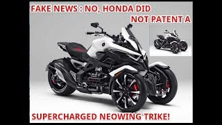 Fake News No, Honda Did Not Patent A Supercharged NeoWing Trike