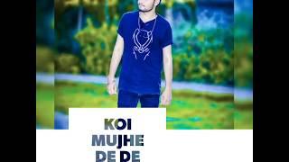 KOI Mujhe De De Jahar ..... Whatsaap Status Mp3