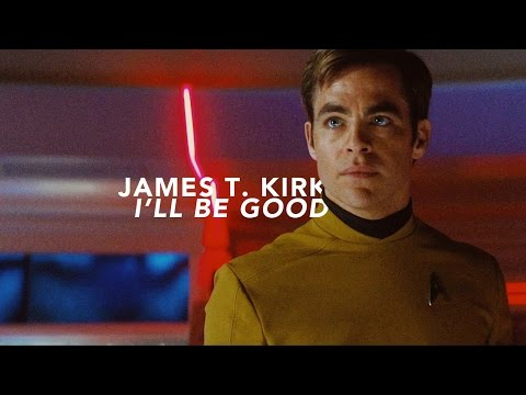 James T. Kirk   I'll Be Good