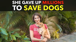 She Gave Up Millions To Save Dogs