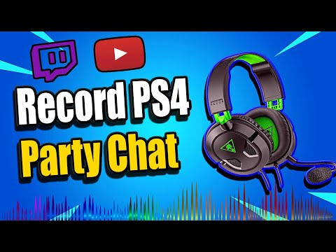 How to Record PS4 Party Chat and Include Chat Audio in Live Streams (Easy Method)