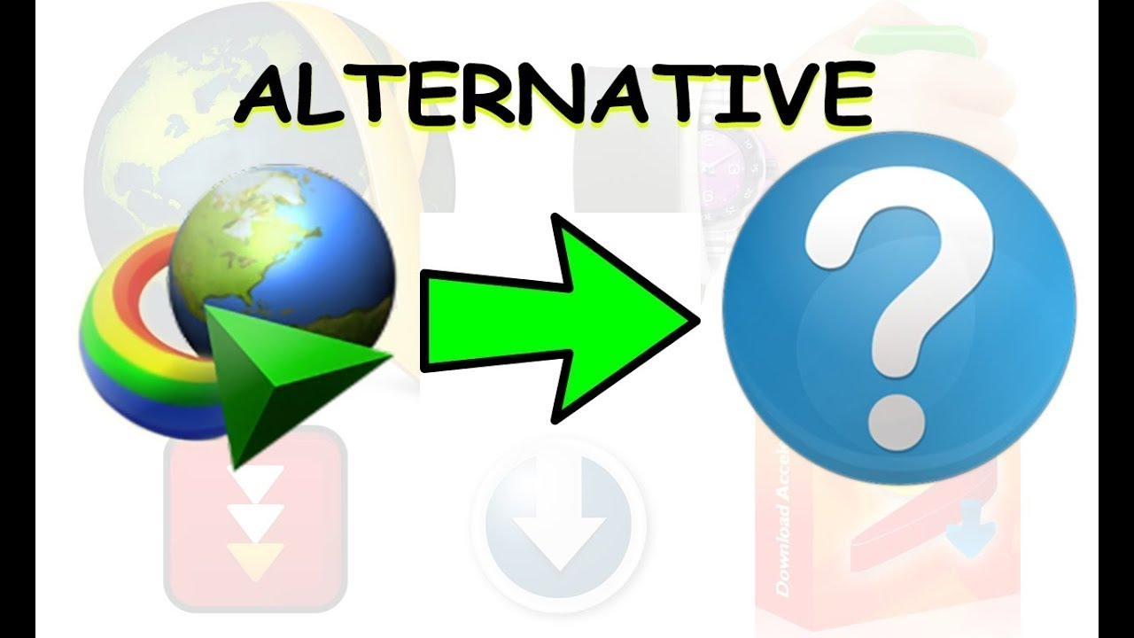 TOP 7 ALTERNATIVES OF INTERNET DOWNLOAD MANAGER IDM YouTube