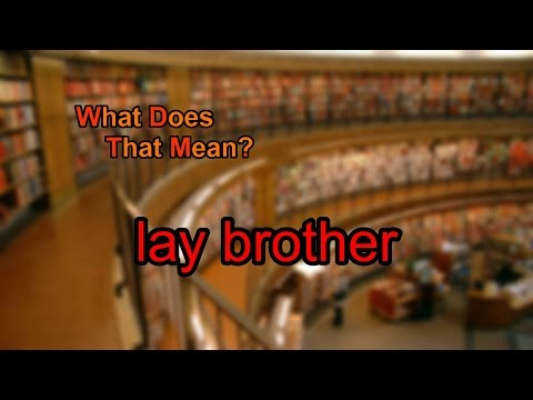 What does lay brother mean?