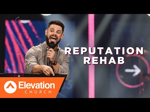 Reputation Rehab | Pastor Steven Furtick