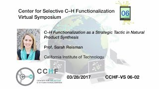 CCHF-VS 6.2 | Prof. Reisman: C–H Functionalization as a Tactic in Synthesis