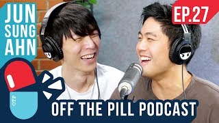 How to be a Kpop Star (Ft. Jun Sung Ahn) - Off The Pill Podcast #27