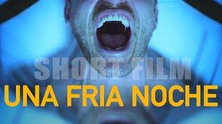 UNA FRÍA NOCHE - Short Film/ Cortometraje de suspense
