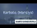 Namiq Qaraçuxurlu - Kərbəla (Mərsiyə)