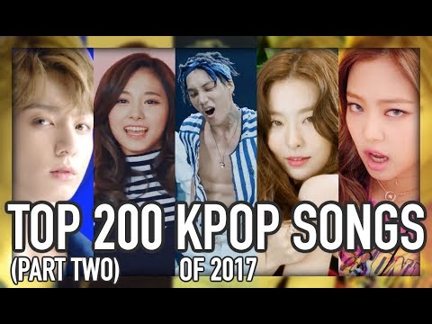 TOP 200 GREATEST K-POP SONGS OF 2017 (PART TWO)
