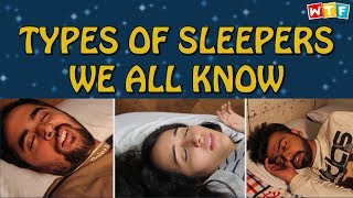 Types Of Sleepers We All Know | WTF | What The ...