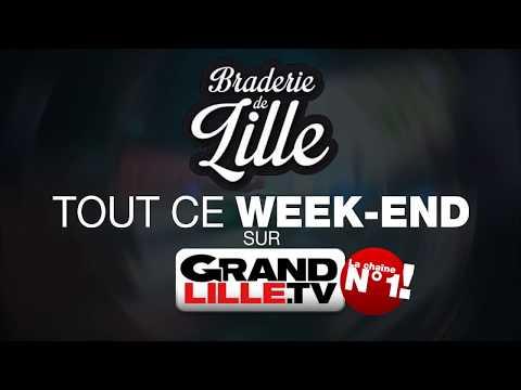 TOUTE L'ACTU BRADERIE DE LILLE TOUT LE WEEK-END SUR GRANDLILLE.TV
