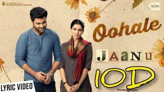 Oohale Oohale 10D Audio Song || Jaanu Telugu Movie 10D Audio Songs ||