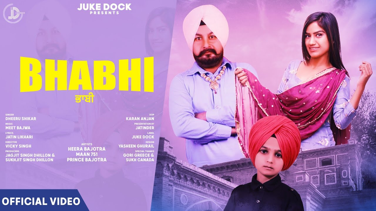 Bhabhi (Full Video) Dheeru Shikar | Jiya Maan | Chota Singga | Latest Punjabi Songs 2019 | Juke Dock