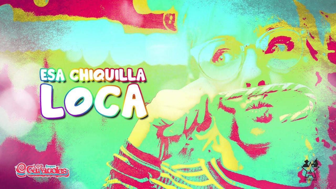 Los Súper Caracoles - Esa Chiquilla Loca (Video Lyric)