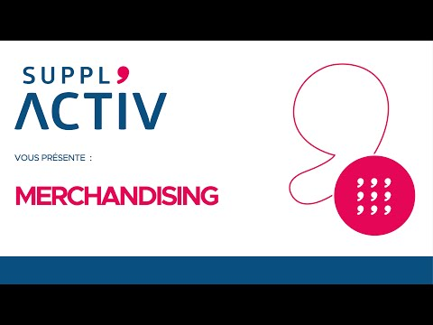SUPPL'ACTIV présente : Merchandising