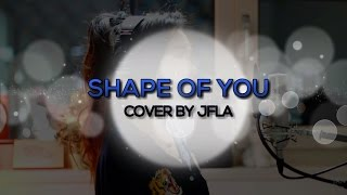 Video Shape Of You    Cover by JFla Lyric Video download MP3, 3GP, MP4, WEBM, AVI, FLV September 2018