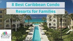 8 Best Caribbean Condo Resorts for Families | Family Vacation Critic