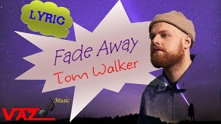 [4.39 MB] Tom Walker - Fade Away (Lyrics)
