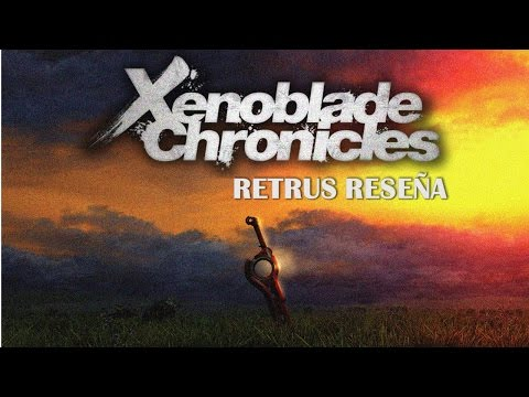 Xenoblade Chronicles-Retrus Reseña